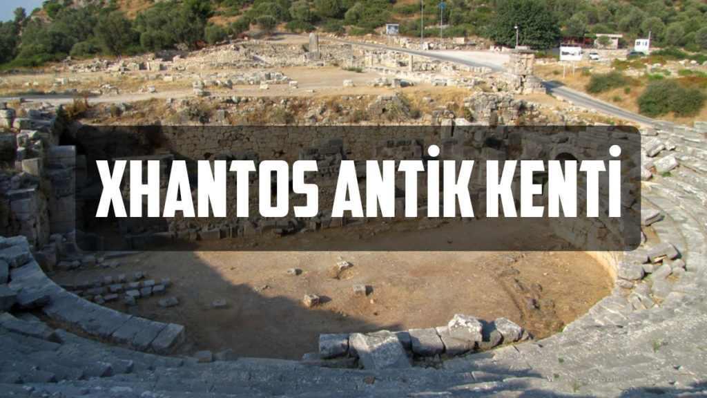 Xhantos Antik Kenti Nerede