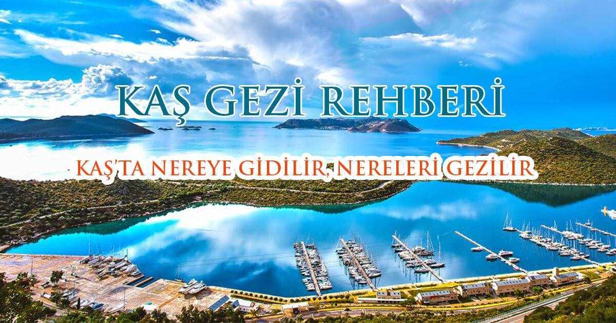 Kaş'ta Gezilecek Yerlerin Gezi Rehberi